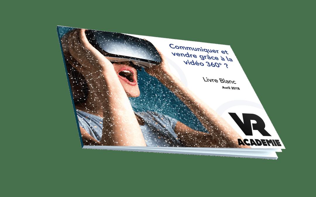 Communiquer et vendre grâce à la vidéo 360° – votre livre blanc