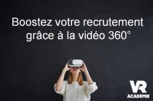 recrutement et vidéo 360°